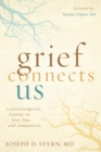Grief Connects Us : A Neurogsurgeon's Lessons on Love, Loss, and Compassion - eBook