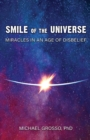 Smile of the Universe : Miracles in an Age of Disbelief - Book
