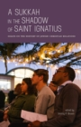 A Sukkah in the Shadow of Saint Ignatius : Essays on the History of Jewish-Christian Relations - Book