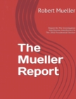 Mueller Report : On The Investigation Into Russian Interference In The 2016 Presidential Election - Book