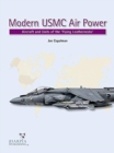 Modern USMC Air Power : Aircraft and Units of the 'Flying Leathernecks' - Book