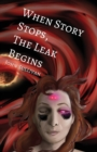 When Story Stops, the Leak Begins - Book