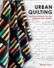 Urban Quilting : Quilt Patterns for the Modern-Day Quilter - Book