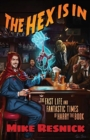 The Hex Is In : The Fast Life and Fantastic Times of Harry the Book - Book