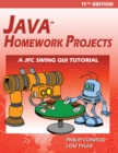 Java Homework Projects - 11th Edition : A JFC GUI Swing Tutorial - Book