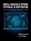 Real-World STEM Tutorial & Software : Science, Technology, Engineering and Math Problems - Book