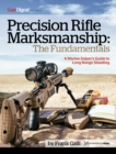 Precision Rifle Marksmanship: The Fundamentals - A Marine Sniper's Guide to Long Range Shooting : A Marine Sniper's Guide to Long Range Shooting - eBook