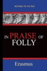 In Praise of Folly - Erasmus : Pathways To The Past - Book