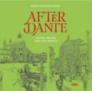 After Dante : Divine, Design, and the Cosmos - Book