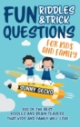 Fun Riddles and Trick Questions for Kids and Family : 300 of the BEST Riddles and Brain Teasers That Kids and Family Will Love - Ages 4 - 8 9 -12 (Game Book Gift Ideas) - Book