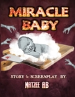 Miracle Baby : A Screenplay - Book