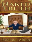 Naked Truth A Screenplay by Michael Alaba - Book