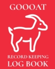 Goooat Record Keeping Log Book : Farm Management Log Book - 4-H and FFA Projects - Beef Calving Book - Breeder Owner - Goat Index - Business Accountability - Raising Dairy Goats - Book