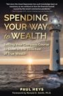 Spending Your Way to Wealth - Book