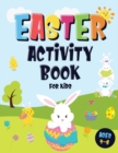 Easter Activity Book For Kids Ages 4-8 : Incredibly Fun Easter Puzzle Book - For Hours of Play! - I Spy, Mazes, Coloring Pages, Connect The Dots & Much More - Book
