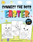 Connect the Dots Easter : Fun Dot to Dot Activity Book for Kids Ages 4-8 50 Challenging Puzzles Workbook - Book