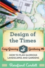 Design of the Times : How to Plan Glorious Landscapes and Gardens - Book
