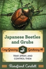 Japanese Beetles and Grubs : Trap, Spray, and Control Them - Book