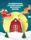 Christmas Countdown Activity Book : Ages 4-10 Dear Santa Letter - Wish List - Gift Ideas - Book