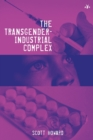 The Transgender-Industrial Complex - Book