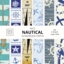 Nice Nautical Scrapbook Paper : 8x8 Nautical Art Designer Paper for Decorative Art, DIY Projects, Homemade Crafts, Cute Art Ideas For Any Crafting Project - Book