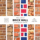 Well Built Brick Wall Scrapbook Paper : 8x8 Wall Background Design Paper for Decorative Art, DIY Projects, Homemade Crafts, Cute Art Ideas For Any Crafting Project - Book