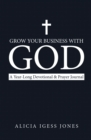 Grow Your Business with God : A Year-Long Devotional & Prayer Journal - eBook