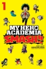 My Hero Academia: Smash!!, Vol. 1 - Book