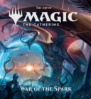 The Art of Magic: The Gathering - War of the Spark - Book