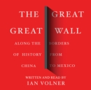 The Great Great Wall - eAudiobook