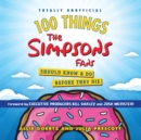 100 Things the Simpsons Fans Should Know & Do Before They Die - eAudiobook