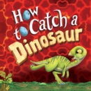 How to Catch a Dinosaur - eAudiobook