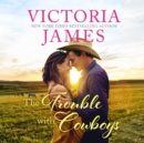 The Trouble With Cowboys - eAudiobook