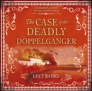 The Case of the Deadly Doppelganger - eAudiobook