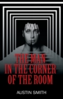 The Man in the Corner of the Room - Book