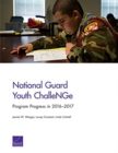 National Guard Youth Challenge : Program Progress in 2016-2017 - Book