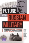 The Future of the Russian Military : Russia's Ground Combat Capabilities and Implications for U.S.-Russia Competition - Book