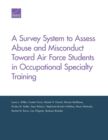 A Survey System to Assess Abuse and Misconduct Toward Air Force Students in Occupational Specialty Training - Book