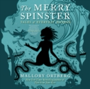 The Merry Spinster : Tales of Everyday Horror - eAudiobook