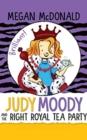 JUDY MOODY & THE RIGHT ROYAL TEA PARTY - Book
