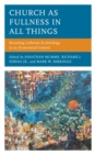Church as Fullness in All Things : Recasting Lutheran Ecclesiology in an Ecumenical Context - eBook