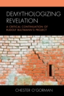 Demythologizing Revelation : A Critical Continuation of Rudolf Bultmann's Project - eBook