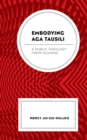 Embodying Aga Tausili : A Public Theology from Oceania - eBook