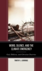 Word, Silence, and the Climate Emergency : God, Ekklesia, and Christian Doctrine - eBook