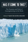 Has It Come to This? : The Promises and Perils of Geoengineering on the Brink - Book