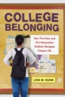College Belonging : How First-year and First-Generation Students Navigate Campus Life - eBook