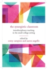 The Synergistic Classroom : Interdisciplinary Teaching in the Small College Setting - eBook