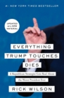 Everything Trump Touches Dies : A Republican Strategist Gets Real About the Worst President Ever - Book