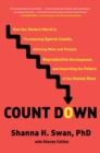 Count Down : How Our Modern World Is Threatening Sperm Counts, Altering Male and Female Reproductive Development, and Imperiling the Future of the Human Race - Book