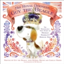 His Royal Dogness, Guy the Beagle : The Rebarkable True Story of Meghan Markle's Rescue Dog - Book
